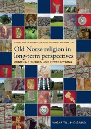 Old Norse religion in long-term perspectives - Origins, changes and interactions